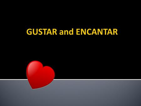  The Spanish verb gustar expresses to like in English.