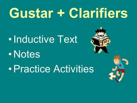 Gustar + Clarifiers Inductive Text Notes Practice Activities.