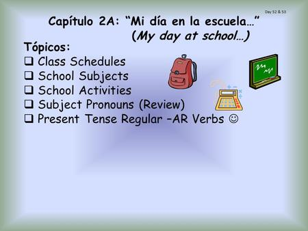 "Capítulo 2A: ""Mi día en la escuela…"" (My day at school…)"