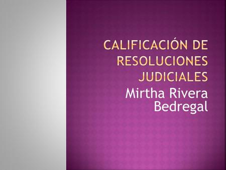 CALIFICACIÓN DE RESOLUCIONES JUDICIALES