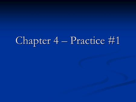 Chapter 4 – Practice #1.