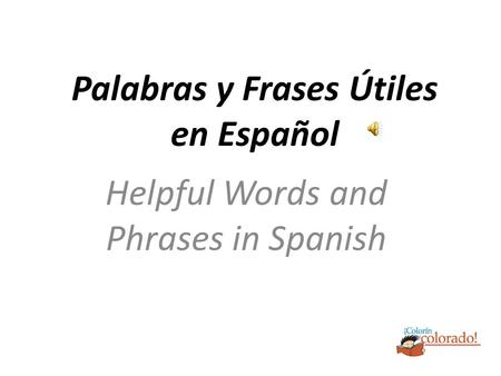 Helpful Words and Phrases in Spanish