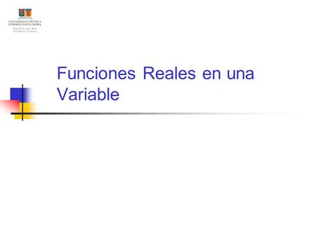 Funciones Reales en una Variable