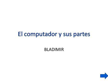 PARTES DE LA COMPUTADORA - ppt video online descargar