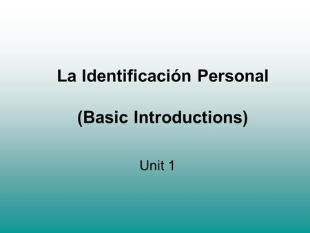 La Identificación Personal (Basic Introductions)