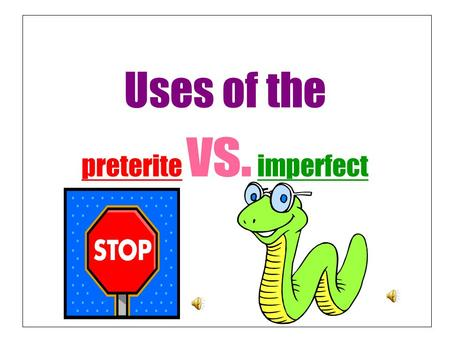 Uses of the preterite vs. imperfect We use it to talk about an action or series of actions completed in the past. Examples: Llegó a la casa, preparó.