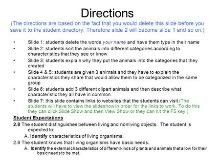 Directions (The directions are based on the fact that you would delete this slide before you save it to the student directory. Therefore slide 2 will become.