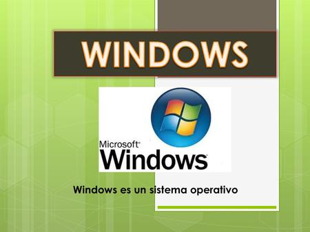 Windows es un sistema operativo