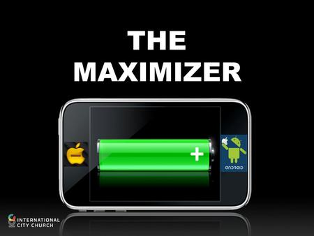 THE MAXIMIZER. MAXIMIZE To increase or make as great as possible The greatest in quantity, number or degree possible or permissible The greatest brilliance.