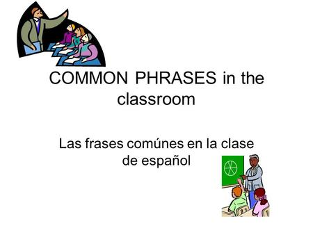 COMMON PHRASES in the classroom