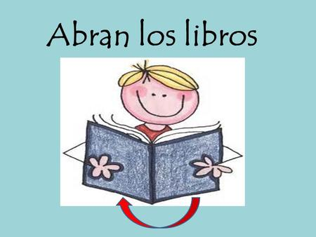 Abran los libros Useful phrases.
