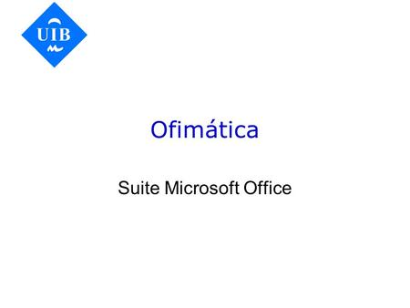 Ofimática Suite Microsoft Office Microsoft Office Powerpoint Word Excel Access Frontpage.