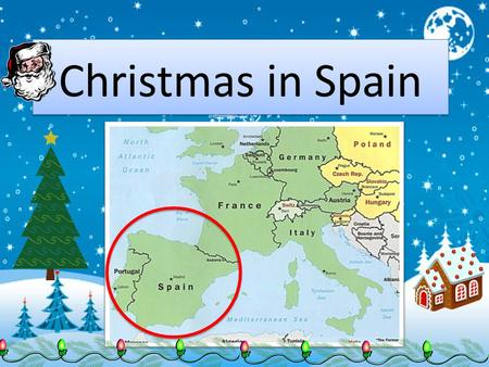 Christmas in Spain. Learning Target: I can tell others at least three things that they do to celebrate la navidad in Spanish speaking countries. ¡Feliz.