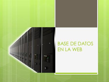 BASE DE DATOS EN LA WEB.