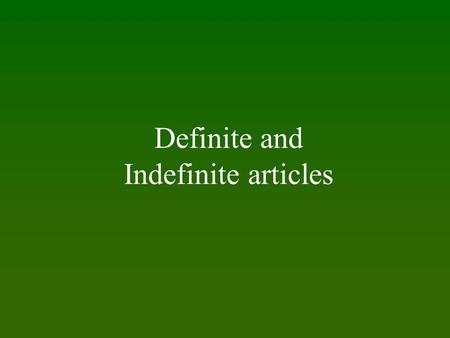 "Definite and Indefinite articles. There are four words in Spanish that mean ""the"". singularplural masculine feminine el la los las."