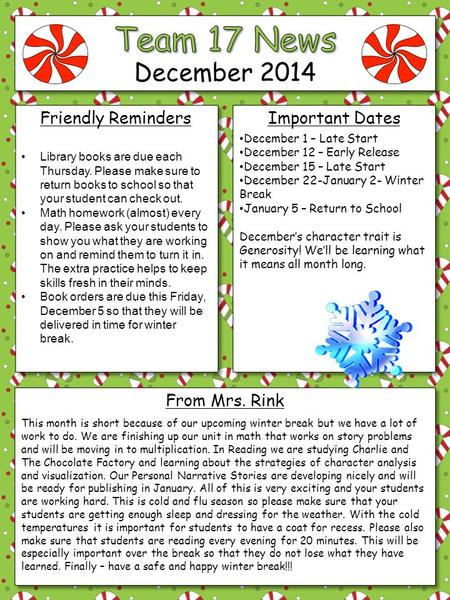 December 2014 Friendly RemindersImportant Dates From Mrs. Rink December 1 – Late Start December 12 – Early Release December 15 – Late Start December 22-January.