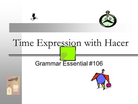 Time Expression with Hacer Grammar Essential #106.