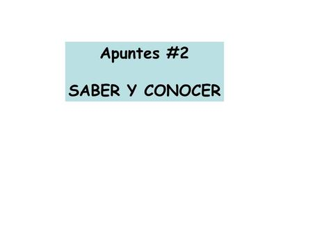 Apuntes #2 SABER Y CONOCER. Both verbs SABER y CONOCER mean Both verbs SABER y CONOCER follow the regular present tense conjugation pattern for –ER verbs.