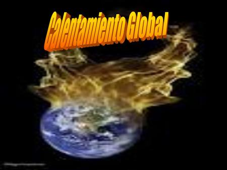 Calentamiento Global.