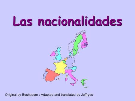 Las nacionalidades Original by Bechadem / Adapted and translated by Jeffryes.