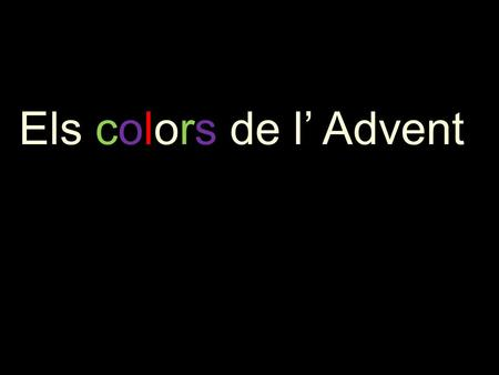 Els colors de l' Advent.