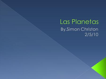 Las Planetas By.Simon Christon 2/5/10.