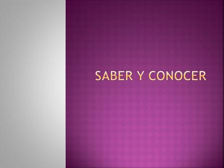 " Both saber and conocer mean ""to know"" but they have different uses. (like ser and estar)  Both verbs are irregular in the yo form but are regular in."