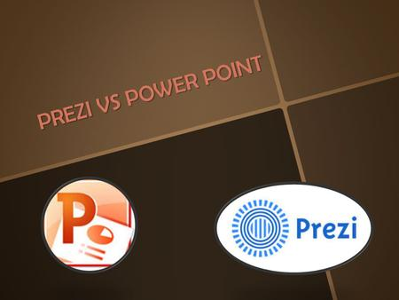 PREZI VS POWER POINT.