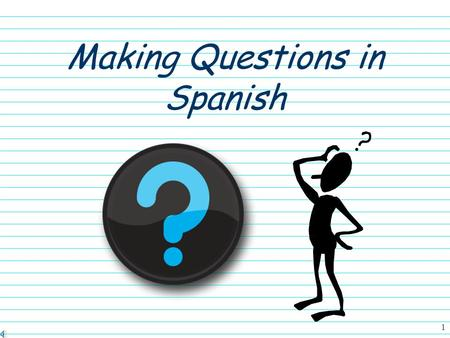 Making Questions in Spanish