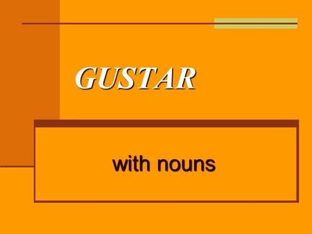 GUSTAR with nouns. Repaso de gustar gustar is not conjugated like other -ar verbs, but instead has pronouns before it an infinitive follows the form of.