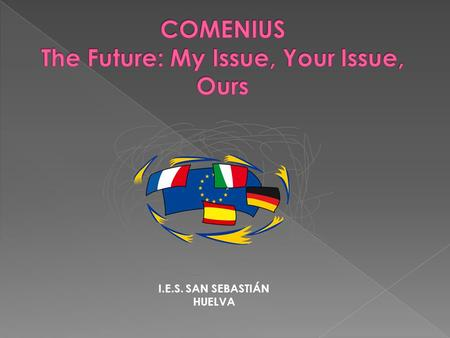 COMENIUS The Future: My Issue, Your Issue, Ours