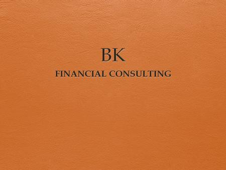 BK FINANCIAL CONSULTING.