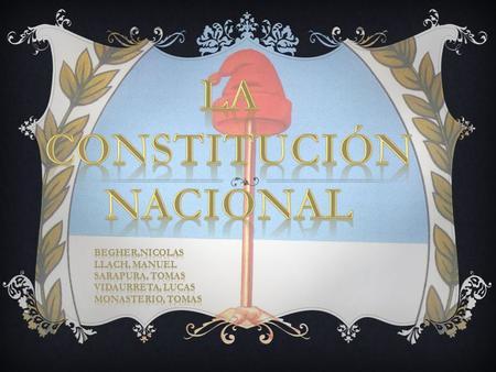 CONSTITUCION NACIONAL --PARTE DOGMATICA --PARTE ORGANICA - ppt ...