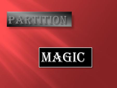 PARTITION MAGIC.