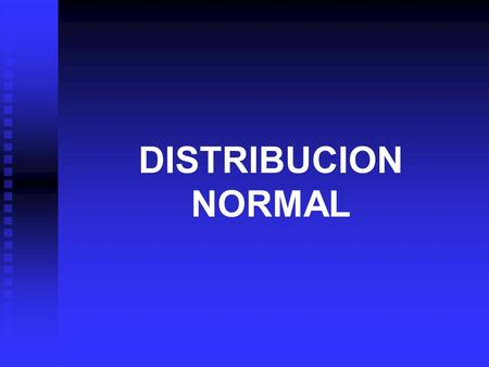 DISTRIBUCION NORMAL.