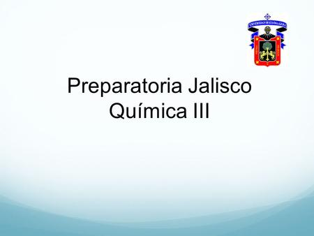 Preparatoria Jalisco Química III