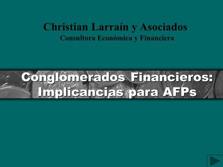 Conglomerados Financieros: Implicancias para AFPs