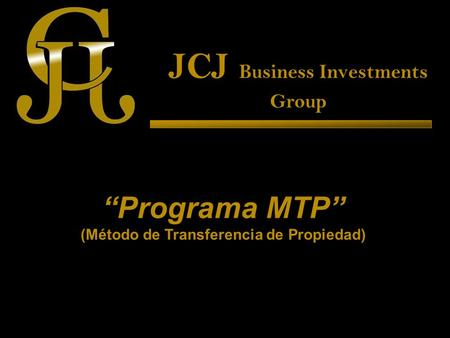JCJ Business Investments Group Programa MTP (Método de Transferencia de Propiedad)