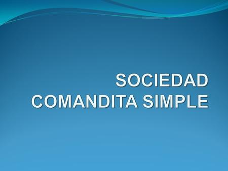 SOCIEDAD COMANDITA SIMPLE