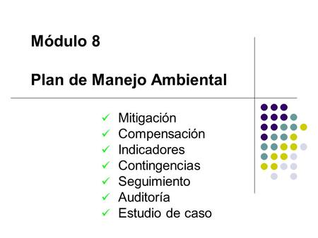 Módulo 8 Plan de Manejo Ambiental