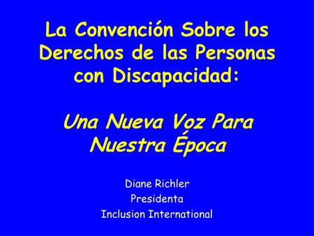 Diane Richler Presidenta Inclusion International