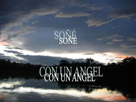SOÑÉ CON UN ANGEL.