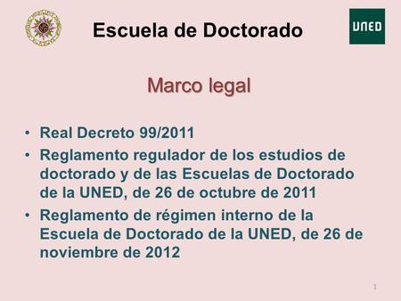 Escuela de Doctorado Marco legal Real Decreto 99/2011
