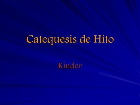 Catequesis de Hito Kinder.