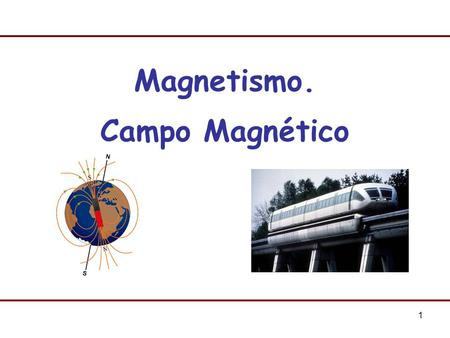 Magnetismo. Campo Magnético