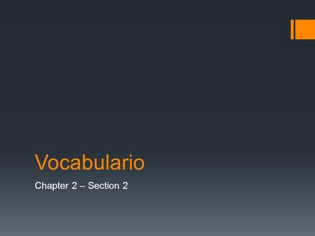 Vocabulario Chapter 2 – Section 2.