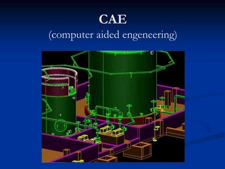CAE (computer aided engeneering)