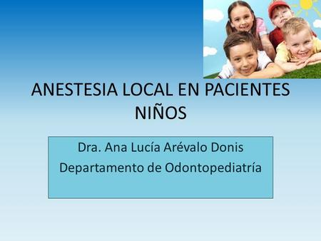 ANESTESIA LOCAL EN PACIENTES NIÑOS