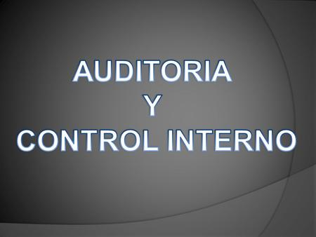 AUDITORIA Y CONTROL INTERNO.