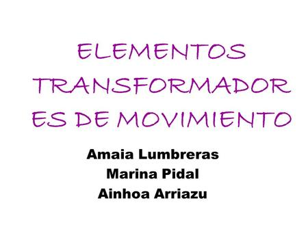 ELEMENTOS TRANSFORMADORES DE MOVIMIENTO